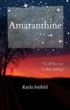 Amaranthine (Editing)  by KayeSnifeld