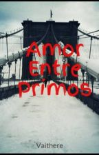 Amor Entre Primos by Vaithere