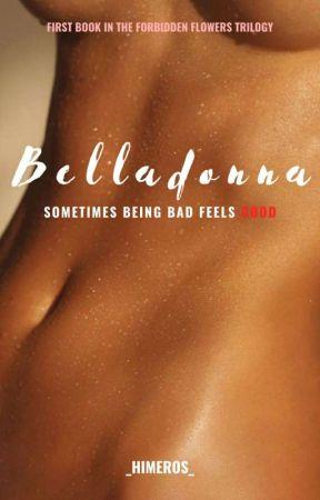 Belladonna (Completed)  by LoveandWar24