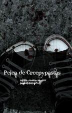 Pelea de Creepypastas! by ShadowRaito724