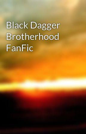 Black Dagger Brotherhood FanFic by GunBladeGirl