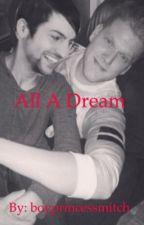 All A Dream by boyprincessmitch