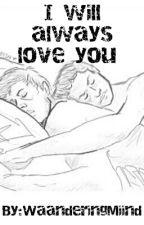 I will always love you by WaanderingMiind