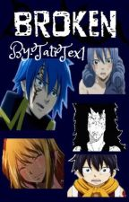 Broken (A Fairy Tail FanFic) by tatitex1