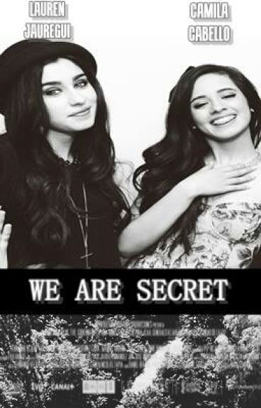 we are a secret -camren. g! p-