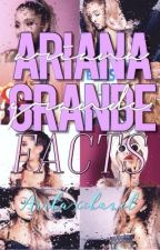 Ariana Grande Facts by aribaxchanel