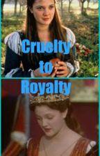 Cruelty to Royalty by NicoleDurghalli