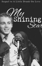 My Shining Star (Sequel to A Little Drunk On Love) by hockeys18