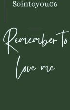 Remember 2 Love me (KRS book 2) by sointoyou06