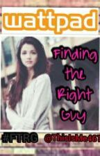 Finding the Right Guy by ThisIsMe461
