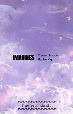 Thomas sangster and robbie kay imagines wattpad