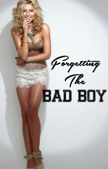 Forgetting The Bad Boy