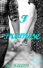 I Promise [Editing] by Kat334