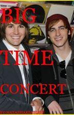 Big Time Concert by Natashakiable18