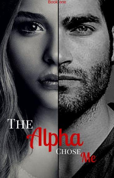 The Alpha chose me