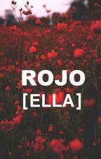 ROJO (narrado por ella) by mykingisniall