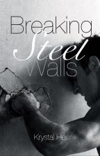 Breaking Steel Walls by Miss_Krys