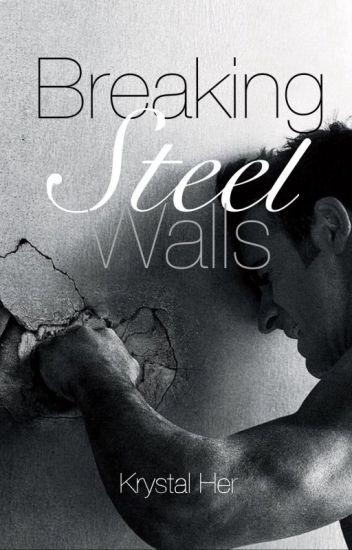 Breaking Steel Walls