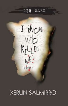 I Know Who Killed Me 3 (Published under LIB DARK) by XerunSalmirro