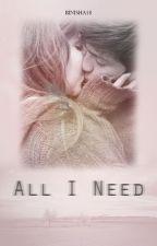 All I Need... by Binisha18