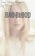 Bad Blood (Draco Malfoy Fanfiction) by fxith17