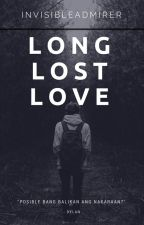 Long Lost Love [one-shot] by InvisibleAdmirer