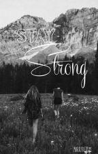 Stay Strong. by MarryReus11
