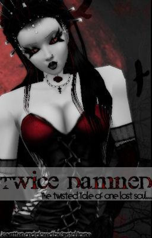 Twice Damned: The Twisted Tale of One Lost Soul by InebriatedEnigma