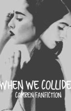 When We Collide by lolahxpster