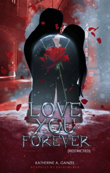 Love You Forever (The Restricted Chapters)