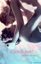 Catch me! Pa-fall ka kasi... by jeniebear