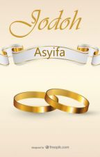 Jodoh Asyifa by LaniiAora