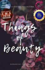 Things of Beauty by sonakshisrivastava