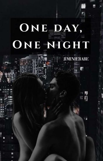 One Day, One Night [Editing]