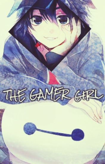 The gamer girl『Hiro Hamada x Reader』