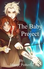 The Baby Project // HP Dramione Fanfiction by Harry_Potter12