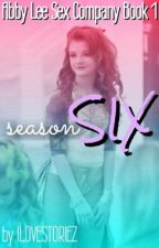 Season 6 [Abby Lee Sex Company Book 1] by ILOVESTORIEZ