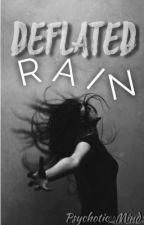 Deflated Rain  by Psychotic_Mind