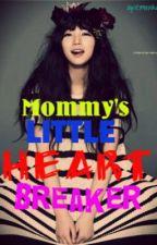 Mommy's Little Heart breaker [ONE SHOT] by eylicka23