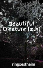 Beautiful Creature [z.h] by ringoestheim