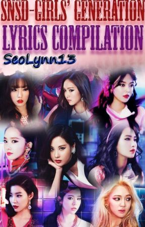 Snsd Girls Generation Lyrics Compilation Catch Me If You Can