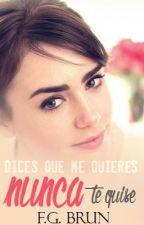 Nunca te quise (DQMQ #0) by flores_de_canela