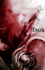 Whispers In The Dark (Kishin Asura x Reader) by Miss_Megaheart