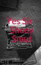 Yes Sir - Shoey Smut by qwerty63827