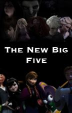 The New Big Five by ericsuxx