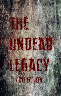 The Undead Legacy Collection