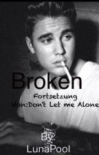 Broken(Fortsetzung von 'Don't Let me alone')Jelena FF by LunaPool