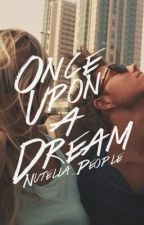 Once Upon A Dream by Nutella_People
