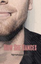 How She Dances ( 5sos ) by HemmoxxLove