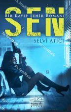 SEN (Bir İntikam Bir Yemin Bir Aşk) by TCSelviAtc